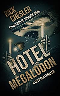 Hotel Megalodon: A Deep Sea Thriller by Rick Chesler ebook deal