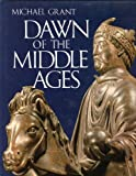 Dawn of the Middle Ages, A.D. 476-814 (0070240760) by Grant, Michael