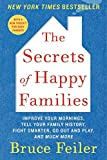 The Secrets of Happy Families: Improve Your Mornings, Tell Your Family History, Fight Smarter, Go Out and Play, and Much More