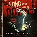 The Long Way Down: Daniel Faust, Book 1 (       UNABRIDGED) by Craig Schaefer Narrated by Adam Verner