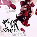 F*ck Love Audiobook by Tarryn Fisher Narrated by Marisa Vitali