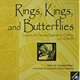 Rings, Kings And Butterflies: Lessons on Christian Symbols for Children ~ Harriet VanderMeer