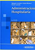 img - for Administraci?3n hospitalaria / Hospital Administration (Spanish Edition) by Gustavo, M.D. Malagon-Londono (2008-06-30) book / textbook / text book