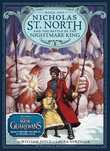 Nicholas St. North and the Battle of the Nightmare King by William Joyce