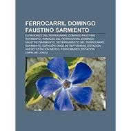 Ferrocarril Domingo Faustino Sarmiento: Estaciones del Ferrocarril Domingo Faustino Sarmiento: Estaciones del...