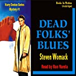 Dead Folks Blues: A Harry James Denton Mystery (       UNABRIDGED) by Steven Womack Narrated by Ron Verela