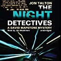 The Night Detectives: A David Mapstone Mystery, Book 7 (       UNABRIDGED) by Jon Talton Narrated by Jim Meskimen