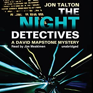 The Night Detectives: A David Mapstone Mystery, Book 7 | [Jon Talton]