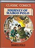 Classic Comics: Journey of Marco Polo (083171462X) by Marco Polo