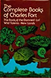 The Complete Books of Charles Fort: The Book of the Damned / Lo! / Wild Talents / New Lands (0486230945) by Charles Fort