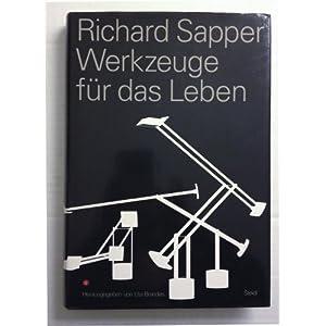 Richard Sapper. Werkzeuge für das Leben
