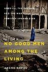 No Good Men Among the Living: America...