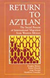 Return to Aztlan: The Social Process of International Migration from Western Mexico (Studies in Demography) (No. 1)