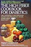 img - for The High Fiber Cookbook For Diabetics book / textbook / text book