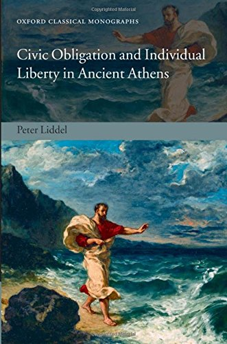 Civic Obligation and Individual Liberty in Ancient Athens (Oxford Classical Monographs)