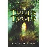 Tyger Tyger: A Goblin Wars Book ~ Kersten Hamilton
