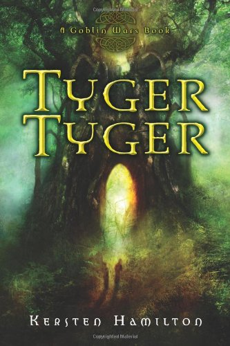 Cover of Tyger Tyger: A Goblin Wars Book