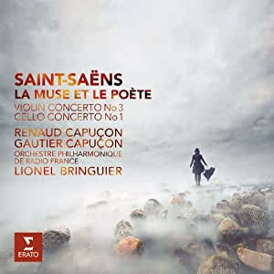 Saint-Saëns : La Muse et le poète, Concerto pour violon n° 3, Concerto pour violoncelle n° 1