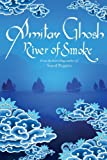 River of Smoke: Book 2 Of The Ibis Trilogy