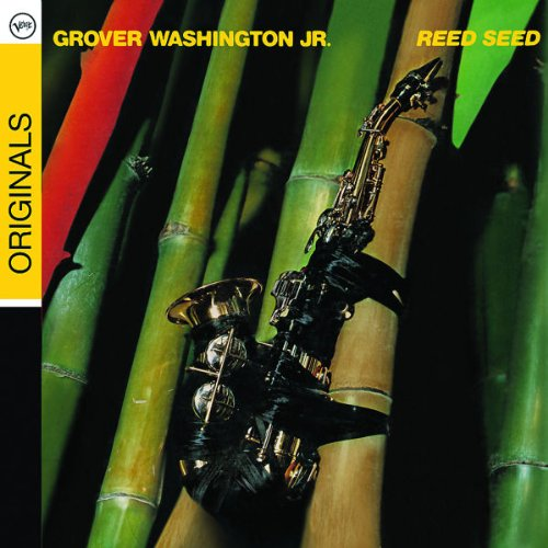 Reed Seed: Originals by Grover Washington Jr.