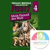 Mein Freund der Wolf (Sieben Pfoten für Penny 4) | Thomas Brezina