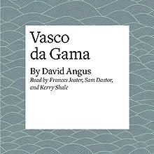 Vasco da Gama | Livre audio Auteur(s) : David Angus Narrateur(s) : Frances Jeater