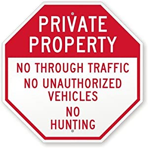"""Private Property: No Through Traffic, No Unauthorized Vehicles, No Hunting Sign, 18"""" x 18"""""""