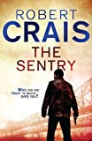 The Sentry. Robert Crais (Elvis Cole 12)