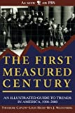 img - for The First Measured Century: An Illustrated Guide to Trends in America, 1900-2000 by Theodore Caplow (2000-01-01) book / textbook / text book