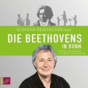 Die Beethovens in Bonn Hörbuch