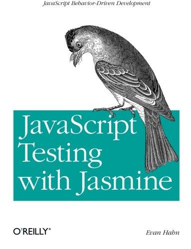 JavaScript Testing with Jasmine: JavaScript Behavior-Driven Development [Hahn, Evan] (Tapa Blanda)