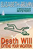 img - for Death Will Extend Your Vacation: A Humorous New York Mystery; Bruce Kohler #3 (The Bruce Kohler Series) book / textbook / text book