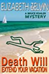 Death Will Extend Your Vacation: A Hu...