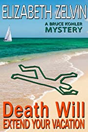 Death Will Extend Your Vacation: A Humorous New York Mystery;  Bruce Kohler #3 (The Bruce Kohler Series)