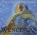Wenceslas: The Eternal Christmas Story