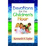 Devotions for the Childrens Hour ~ Kenneth Nathaniel Taylor