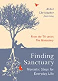 Finding Sanctuary: Monastic steps for Everyday Life