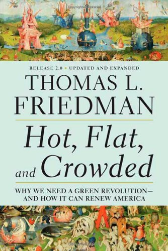 Hot, Flat, and Crowded: Why We Need a Green Revolution-and How It Can Renew America