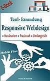 Tool-Sammlung Responsive Webdesign: Strukturiert - Praxisnah - Umfangreich