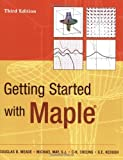 img - for Getting Started with Maple 3rd edition by Douglas B. Meade, Michael May, S.J., C-K. Cheung, G.E. Keoug (2009) Paperback book / textbook / text book