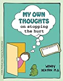 img - for My Own Thoughts and Feelings on Stopping the Hurt: A Child's Workbook About Exploring Hurt and Abuse book / textbook / text book