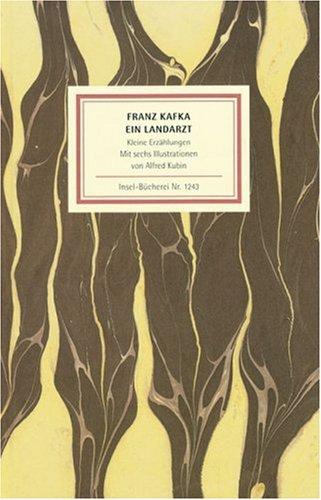 Franz Kafka: Ein Landarzt. Kleine Erzählungen