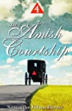 An Amish Courtship (VOLUME 4)