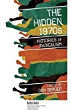 img - for The Hidden 1970s: Histories of Radicalism (2010-10-01) book / textbook / text book