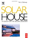 echange, troc Terry Galloway - Solar House: A Guide for the Solar Designer