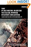 The Fukushima Daiichi Nuclear Power Station Disaster: Investigating the Myth and Reality