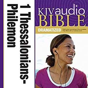 KJV Audio Bible: 1 and 2 Thessalonians, 1 and 2 Timothy, Titus, and Philemon (Dramatized) Audiobook