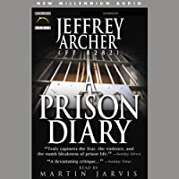 A Prison Diary (       UNABRIDGED) by Jeffrey Archer Narrated by Martin Jarvis