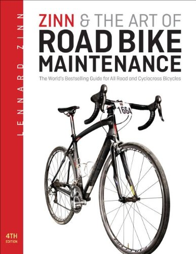 Zinn & the Art of Road Bike Maintenance: The World's Bestselling Bicycle Repair and Maintenance Guide