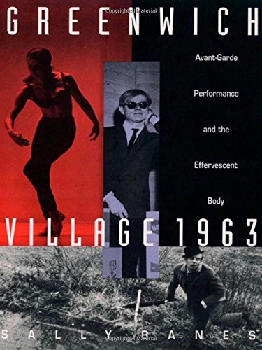 Greenwich Village 1963: Avant-Garde Performance and the...